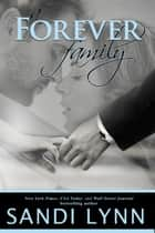A Forever Family ebook by Sandi Lynn