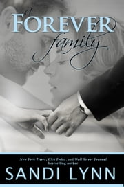 A Forever Family - Forever Trilogy, #6 ebook by Sandi Lynn