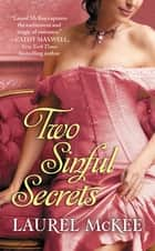 Two Sinful Secrets eBook by Laurel McKee