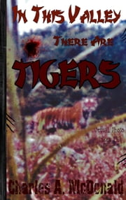 In This Valley There Are Tigers ebook by Charles A. McDonald