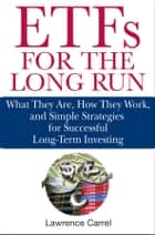 ETFs for the Long Run ebook by Lawrence Carrel