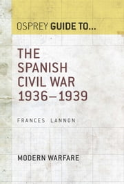 The Spanish Civil War - 1936–1939 ebook by Frances Lannon