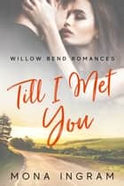Till I Met You ebook by Mona Ingram