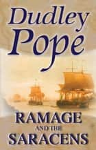 Ramage And The Saracens ebook by Dudley Pope