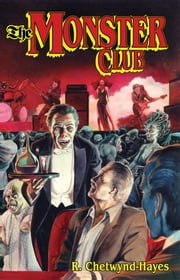 The Monster Club ebook by Ronald Chetwynd-Hayes,Stephen Jones