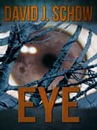 Eye ebook by David J. Schow