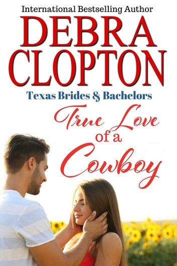 True Love of a Cowboy ebook by Debra Clopton