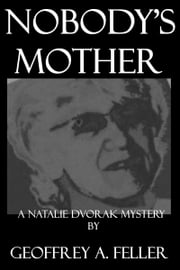 Nobody's Mother ebook by Geoffrey A. Feller