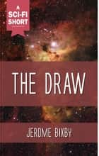The Draw ebook by Jerome Bixby