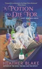 A Potion to Die For ebook by Heather Blake