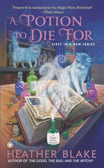 A Potion to Die For - A Magic Potion Mystery ebook by Heather Blake