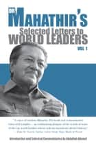 Dr Mahathir's Selected Letters to World Leader ebook by Mahathir bin Mohamad