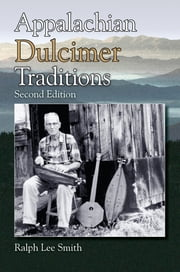 Appalachian Dulcimer Traditions ebook by Ralph Lee Smith