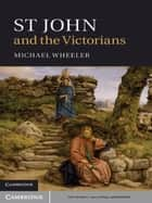 St John and the Victorians ebook by Michael Wheeler