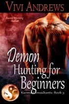 Demon Hunting For Beginners ebook by Vivi Andrews