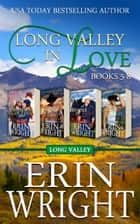 Long Valley in Love - A Contemporary Western Romance Boxset (Book 5 - 8) ebook by Erin Wright