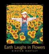 Earth Laughs in Flowers - Finding intelligent life on Earth—right under our noses ebook by Kirsten Hartley
