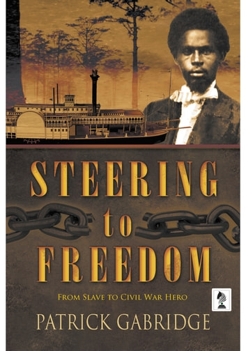 Steering To Freedom ebook by Patrick Gabridge