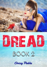 Dread - Book 2 - Trapped in the Hollow Earth Novelette Series, #2 ebook by Chrissy Peebles