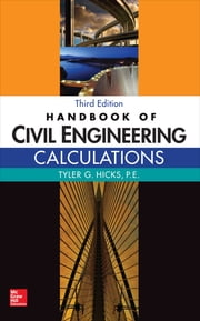 Handbook of Civil Engineering Calculations, Third Edition ebook by Tyler G. Hicks