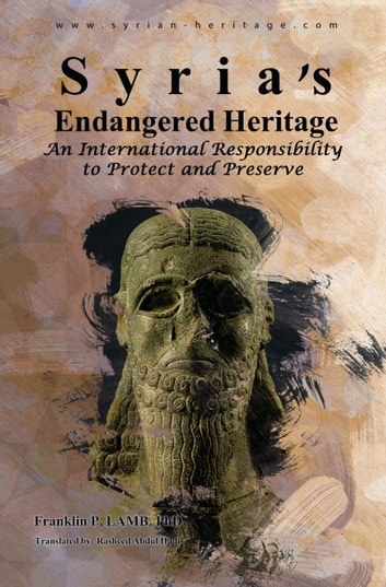 Syria's Endangered Heritage ebook by Franklin P. Lamb