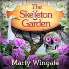 The Skeleton Garden luisterboek by Marty Wingate