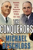 The Conquerors ebook by Michael R. Beschloss