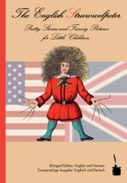 The English Struwwelpeter: Pretty Stories and Funny Pictures ebook by Heinrich Hoffmann,Walter Sauer