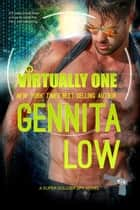 Virtually One - Super Soldier Spy, #3 ebook by Gennita Low