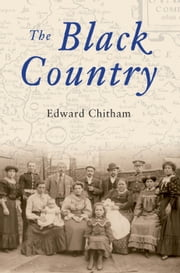 The Black Country ebook by Edward Chitham