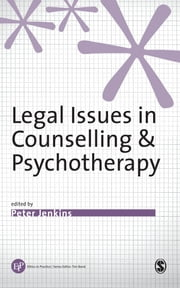 Legal Issues in Counselling & Psychotherapy ebook by Mr Peter Jenkins