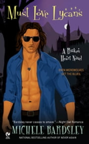 Must Love Lycans - A Broken Heart Novel ebook by Michele Bardsley