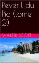 Peveril du Pic (tome 2) ebook by Walter Scott
