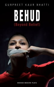 Behud (Beyond Belief) ebook by Gurpreet Kaur Bhatti