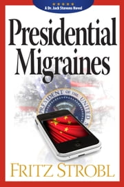 Presidential Migraines ebook by Fritz Strobl