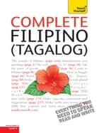 Complete Filipino (Tagalog) Beginner to Intermediate Book and Audio Course - Learn to Read, Write, Speak and Understand a New Language with Teach Yourself ebook by