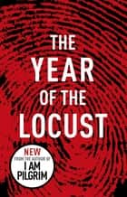 The Year of the Locust ebook by
