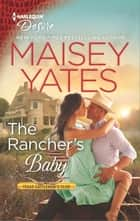 The Rancher's Baby - A Sexy Western Contemporary Romance ebook by Maisey Yates
