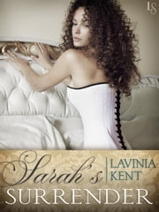 Sarah's Surrender (Novella) - A Bound and Determined Novella ebook by Lavinia Kent