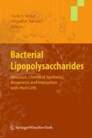 Bacterial Lipopolysaccharides - Structure, Chemical Synthesis, Biogenesis and Interaction with Host Cells ebook by