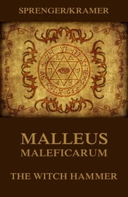 Malleus Maleficarum - The Witch Hammer ebook by Jakob Sprenger,Heinrich Kramer