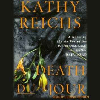 Death Du Jour - A Novel audiobook by Kathy Reichs