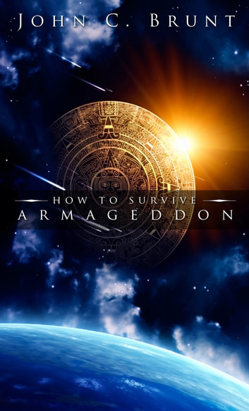 How to Survive Armageddon ebook by John C. Brunt