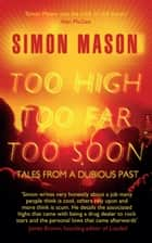 Too High, Too Far, Too Soon ebook by Simon Mason