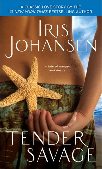 Tender Savage - A Novel eBook by Iris Johansen