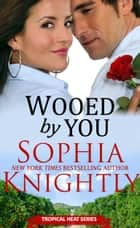 Wooed by You ebook by Sophia Knightly