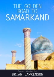 The Golden Road to Samarkand ebook by Brian Lawrenson