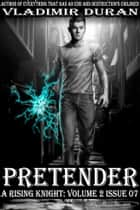 Pretender - A Rising Knight: Volume 2, Issue 7 ebook by Vladimir Duran