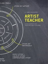 Artist Teacher - A Philosophy for Creating and Teaching ebook by James Daichendt
