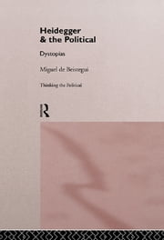 Heidegger and the Political eBook by Miguel de Beistegui